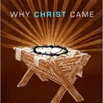 Book Review: Why Christ Came: 31 Meditations on the Incarnation