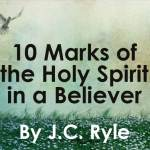 10 Marks of the Holy Spirit in a Believer by J.C. Ryle