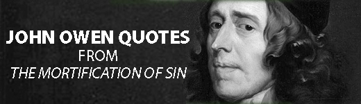 john-owen-quotes-from-the-mortification-of-sin