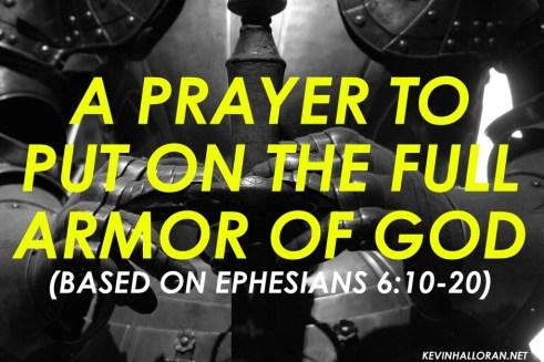 Spiritual Warfare Prayer: A Prayer to Put on the Full Armor of God