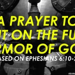 Spiritual Warfare Prayer: A Prayer to Put on the Full Armor of God