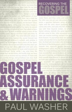Gospel Assurance & Warnings by Paul Washer Review Cover