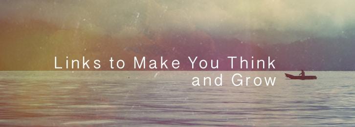 Links-To-Make-You-Think-and-Grow