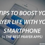 10 Tips to Boost Your Prayer Life with Your Smartphone (+ The Best Prayer Apps)
