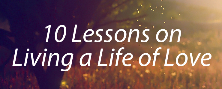 Walk in Love   10 Lessons on Living a Life of Love copy