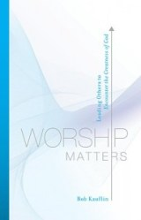 If there was one book I could recommend on worship...it would be Worship Matters by Bob Kauflin.