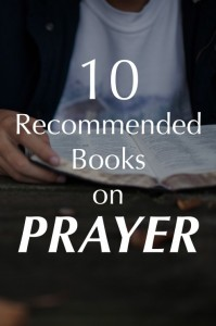 10 Recommended Christian Books On Prayer Anchored In Christ