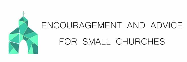 Encouragement and Advice for Small Churches