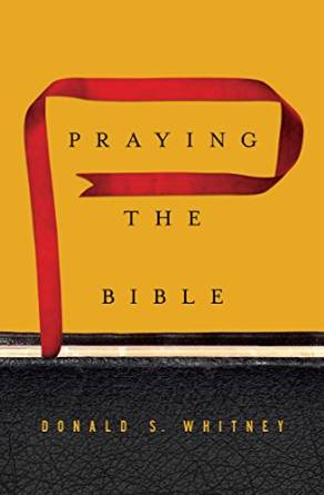 Cover of Praying the Bible by Dr Don Whitney Crossway