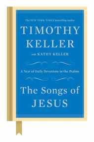 The Songs of Jesus Tim Keller Book Cover