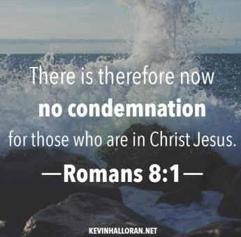 Bible Verse - No Condemnation for those in Christ Jesus - Romans 8-1