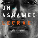 5 Lessons Learned from Lecrae's Biography Unashamed (Plus Win a Copy)
