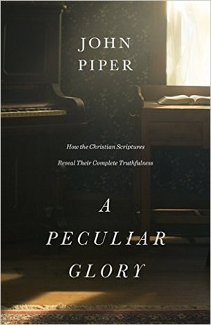 John Piper - A Peculiar Glory - Book review