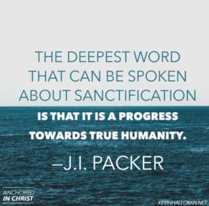 J I Packer Quotes on Holiness and Sanctification