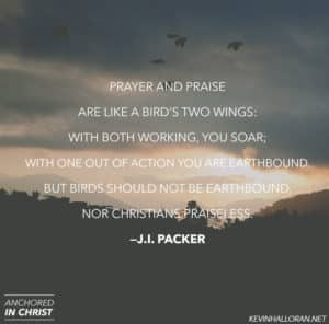 J I Packer Quotes on Prayer and Praise 2