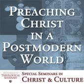 Preaching Christ in a Postmodern World