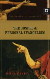 the-gospel-and-personal-evangelism-quotes-mark-dever
