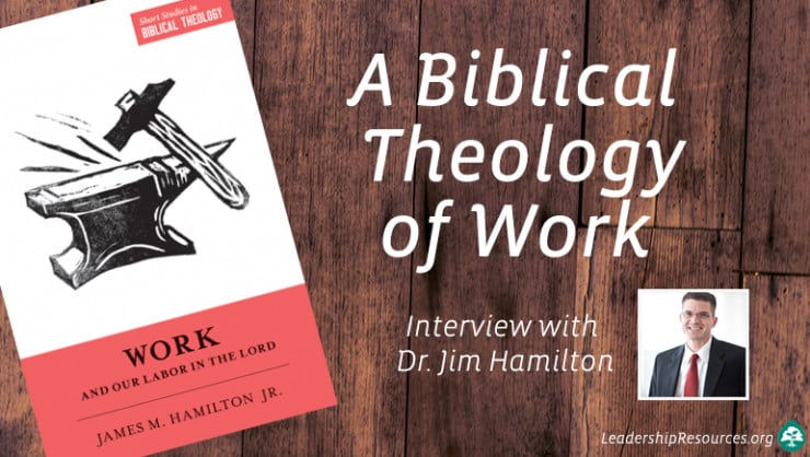 Biblical Theology of Work - Dr James Hamilton