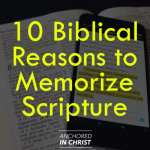 10 Biblical Reasons to Memorize Scripture