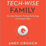 Three Mini-Book Reviews: The Tech-Wise Family, Evangelicalism Divided, Gospel-Centered Kids Ministry