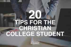 Don't Waste Your College Years: 20 Tips for the Christian College Student