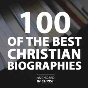 List of the Best Christian Biographies