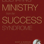 Book Summary: Liberating Ministry from the Success Syndrome by R. Kent Hughes