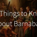 Who is Barnabas in the Bible? 10 Things to Know