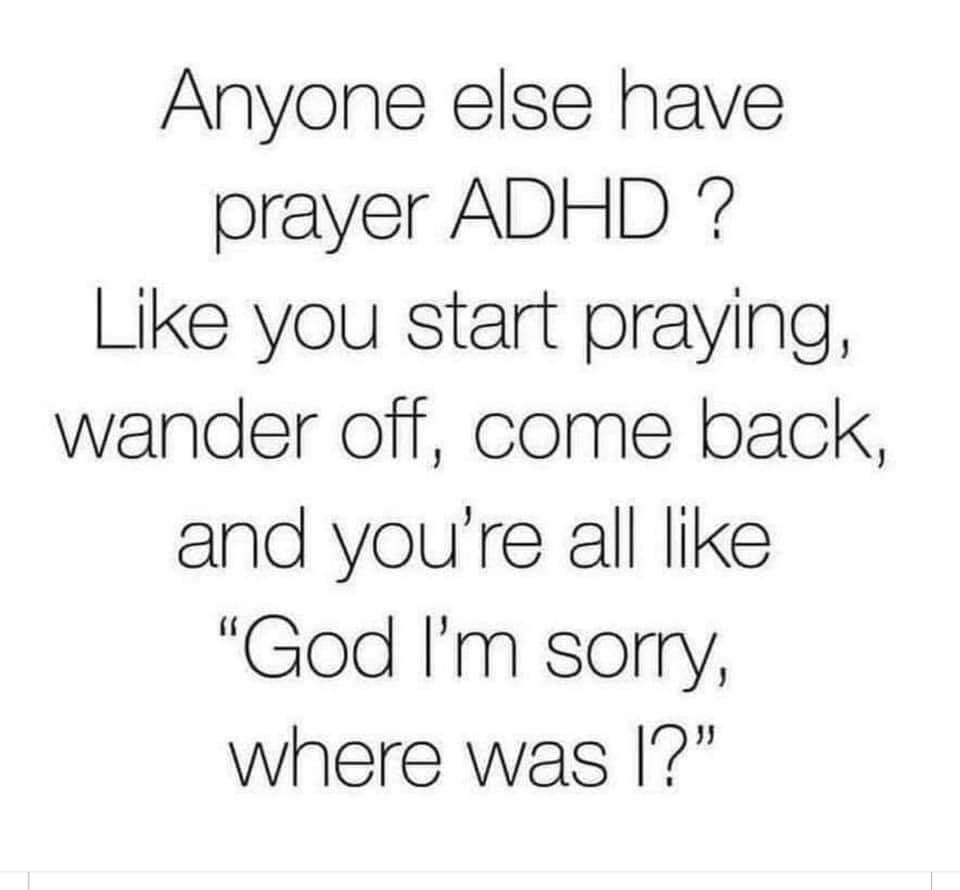 I can't focus in prayer! Funny Prayer Memes