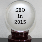 The Future of SEO: What to Expect in 2015