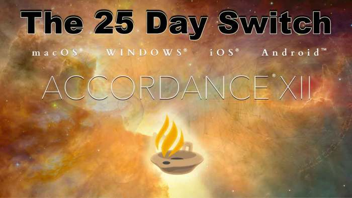 accordance bible software 25 day switch