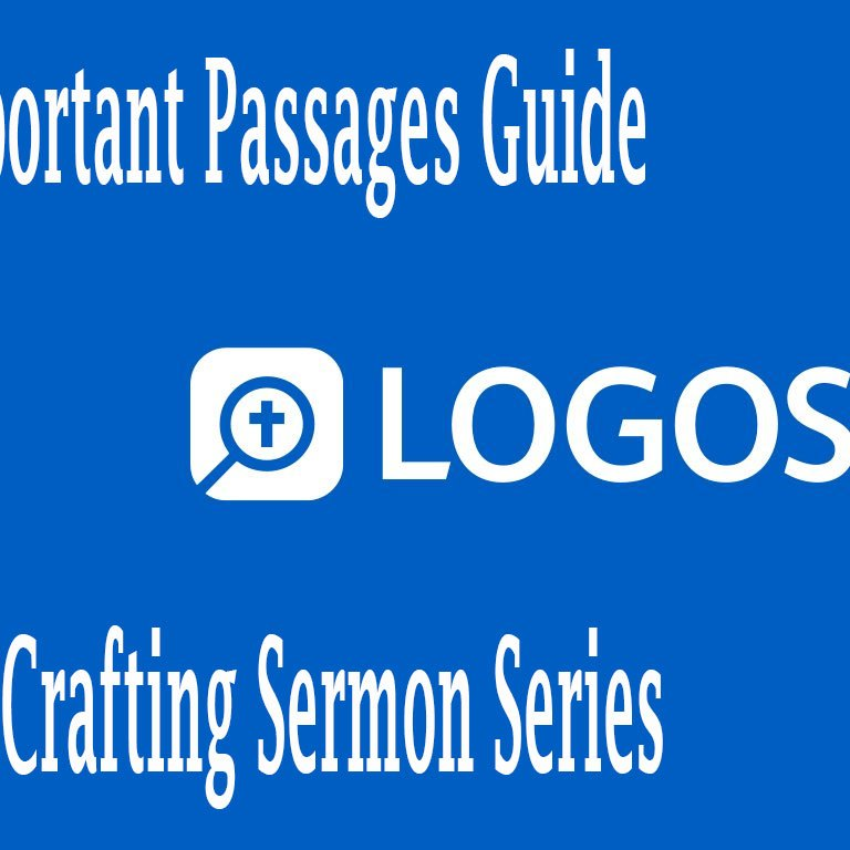 How Use Logos Important Passages Guide to Create Sermon Series