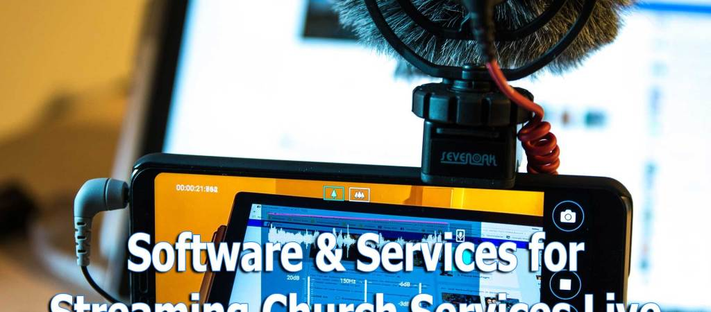 7 Best Tools for Streaming Church Services
