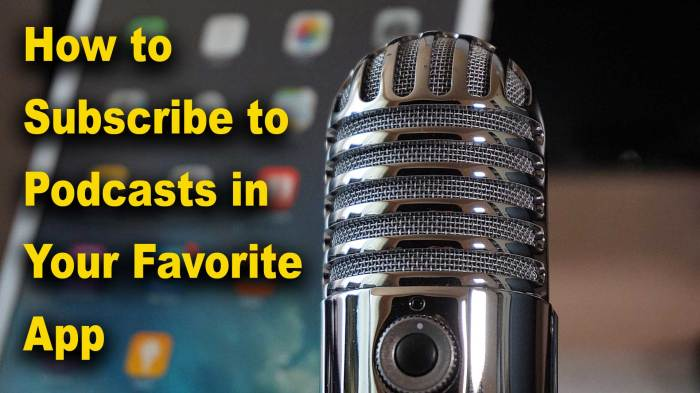 how to subscribe to podcasts in your favorite app