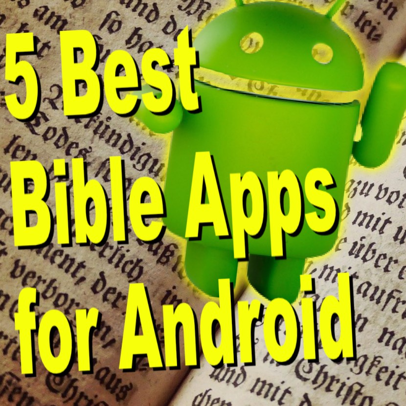 5 best bible apps for android for 2021