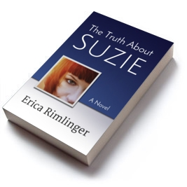 The Truth About Suzie a novel by Erica Rimlinger