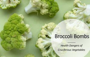 Health Dangers of Cruciferous Vegetables