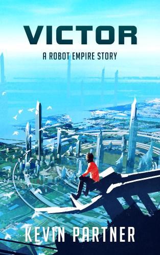 Robot Empire: Victor. A Novelette