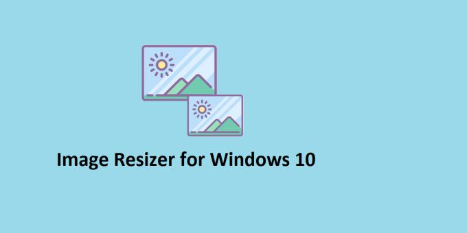 Image Resizer for Windows 10
