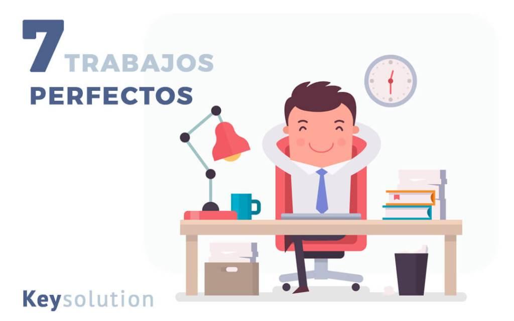 7 trabajos perfectos o no
