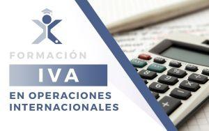 iva en operaciones internacionales formacion madrid keysolution