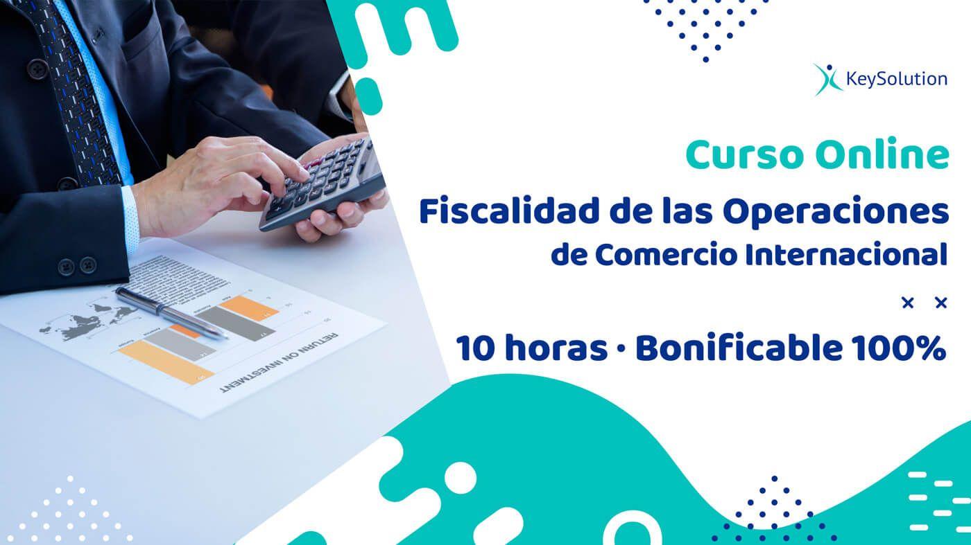 Curso Online Fiscalidad de las Operaciones de Comercio Internacional