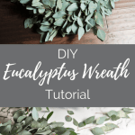 DIY Eucalyptus Wreath Tutorial