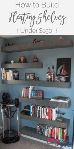 How to Build Floating Shelves {Under $150!}