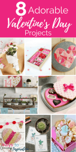 8 Adorable Valentine's Day Projects