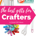 The Best Gifts for Crafters