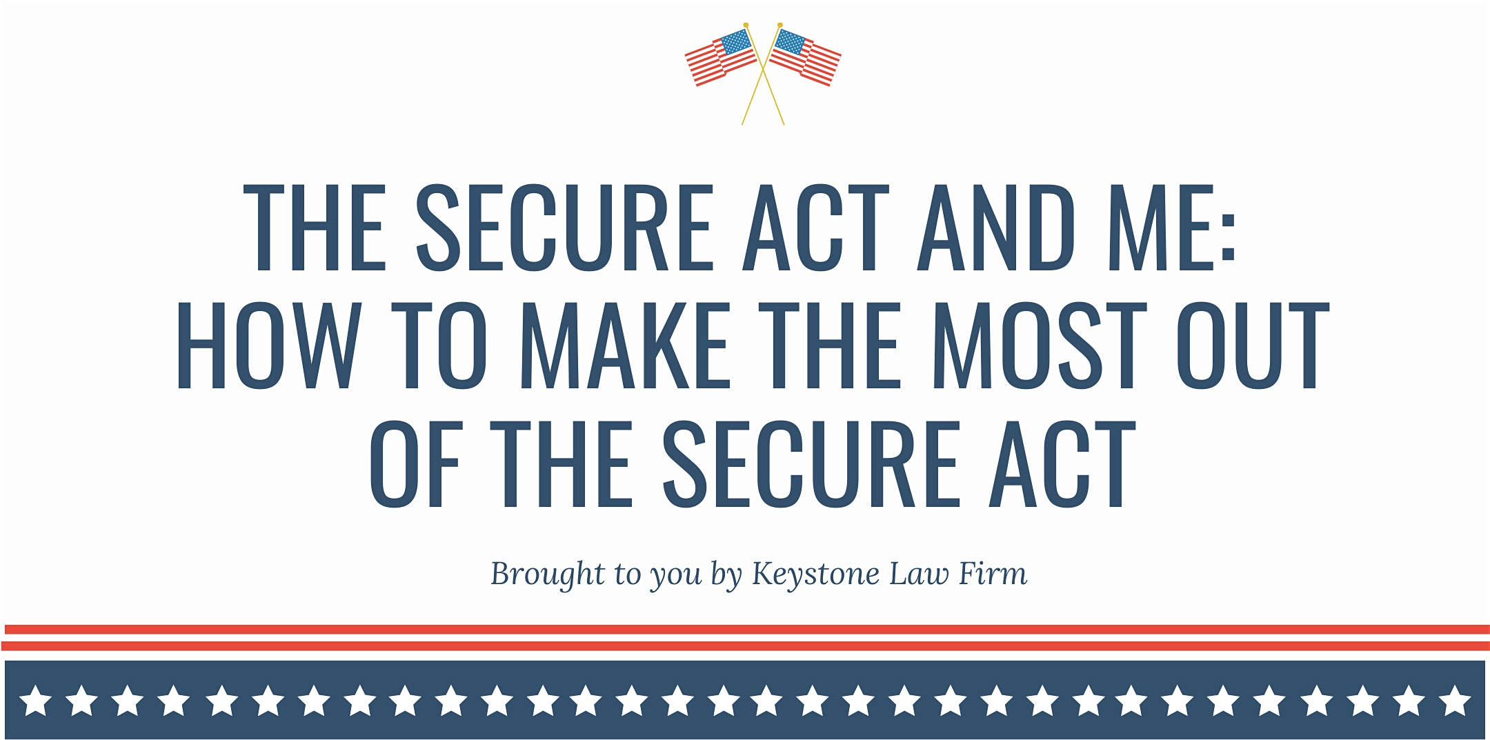 The Secure Act And Me How To Make The Most Out Of The