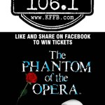 Like and Share on Timeless 106.1 KFFB Facebook Page to win Tickets to The Phantom of the Opera