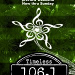 Timeless 106.1 KFFB Presents our Timeless Christmas Music Preview Weekend Through Sunday