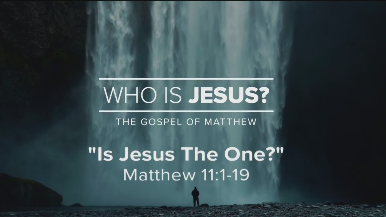 Today's Walk - Is Jesus The One?
